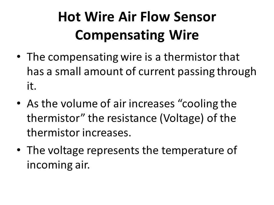 Hot Wire Air Flow Sensor Compensating Wire
