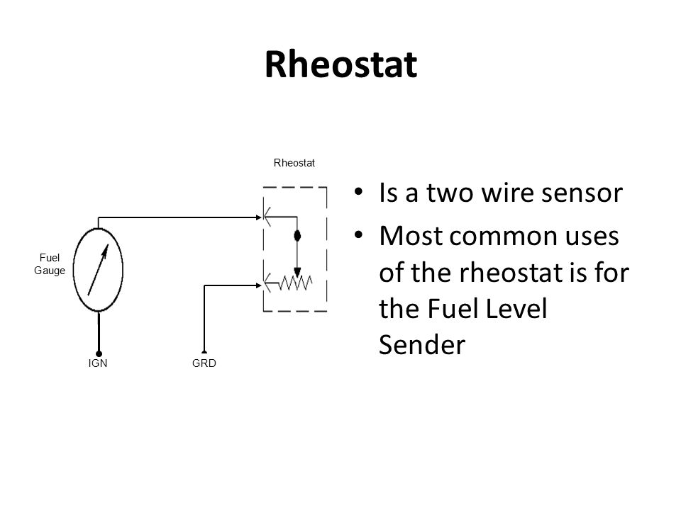 Rheostat Is a two wire sensor