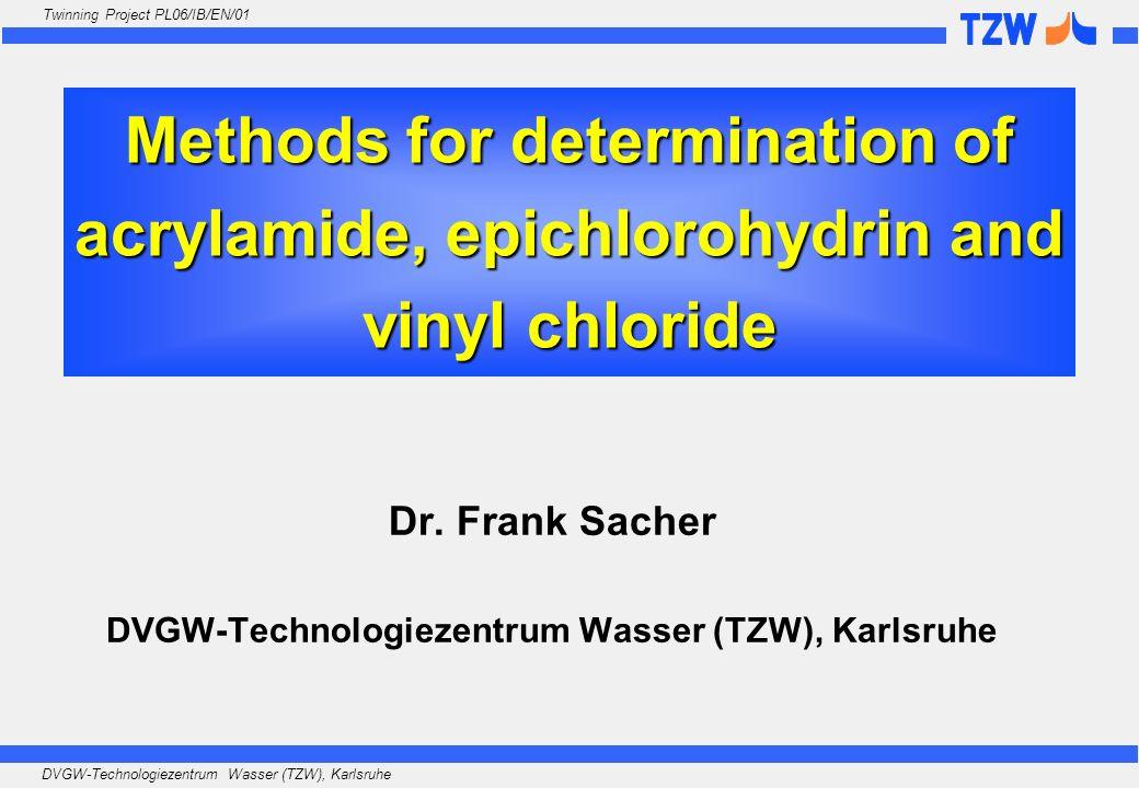 Dr. Frank Sacher DVGW-Technologiezentrum Wasser (TZW), Karlsruhe