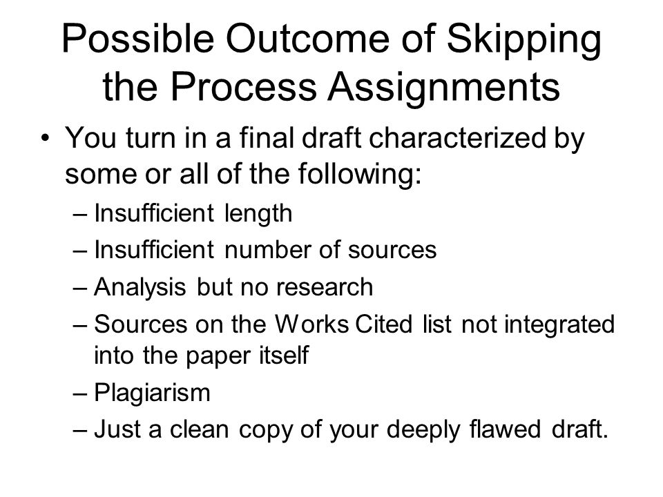 Possible Outcome of Skipping the Process Assignments