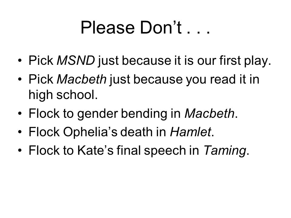 Please Don't . . . Pick MSND just because it is our first play.