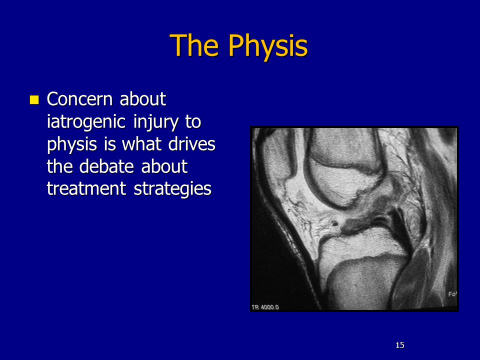 The Physis Concern about iatrogenic injury to physis is what drives the debate about treatment strategies.