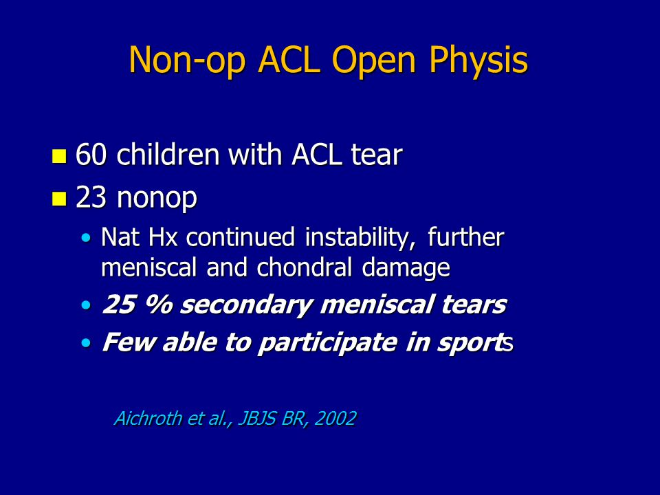 Non-op ACL Open Physis 60 children with ACL tear 23 nonop
