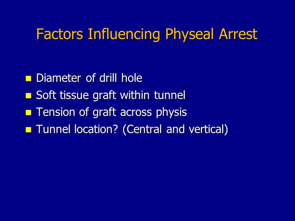 Factors Influencing Physeal Arrest
