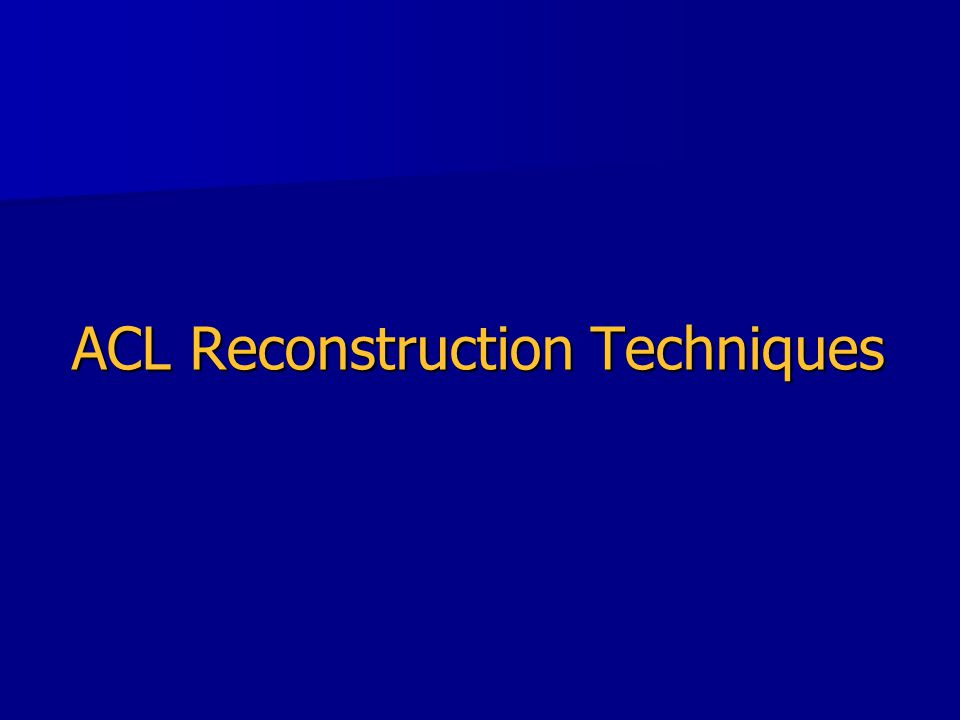 ACL Reconstruction Techniques