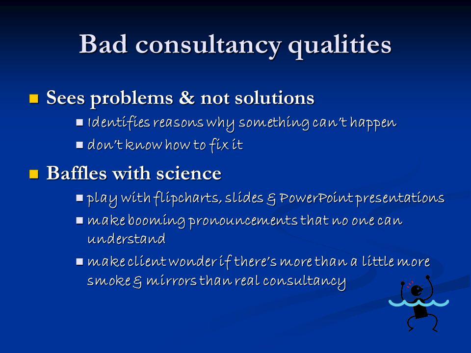Bad consultancy qualities