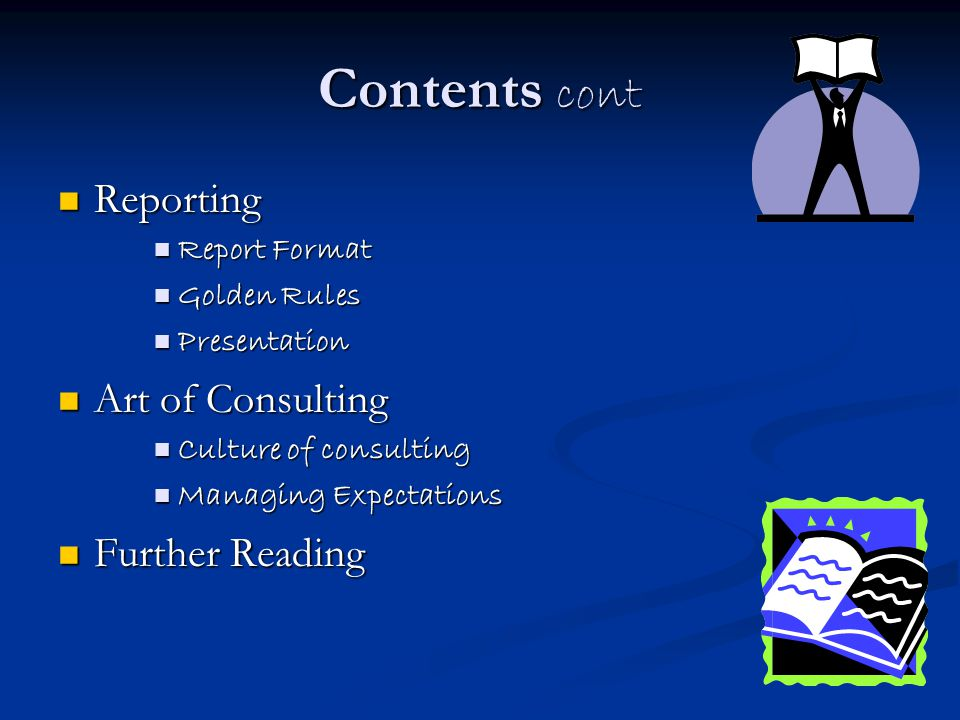 Contents cont Reporting Art of Consulting Further Reading