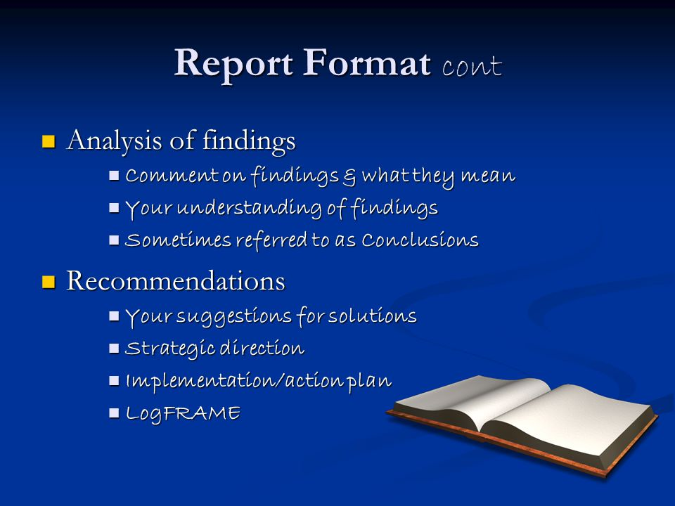 Report Format cont Analysis of findings Recommendations