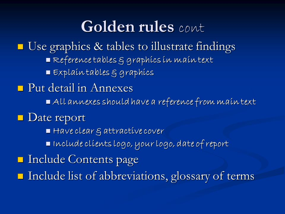 Golden rules cont Use graphics & tables to illustrate findings