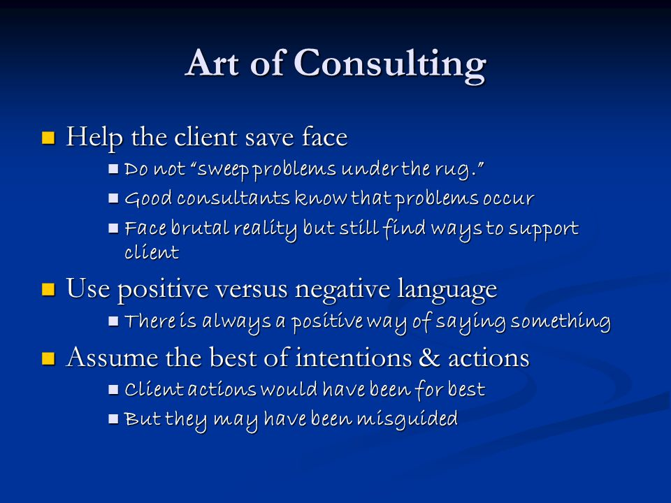 Art of Consulting Help the client save face