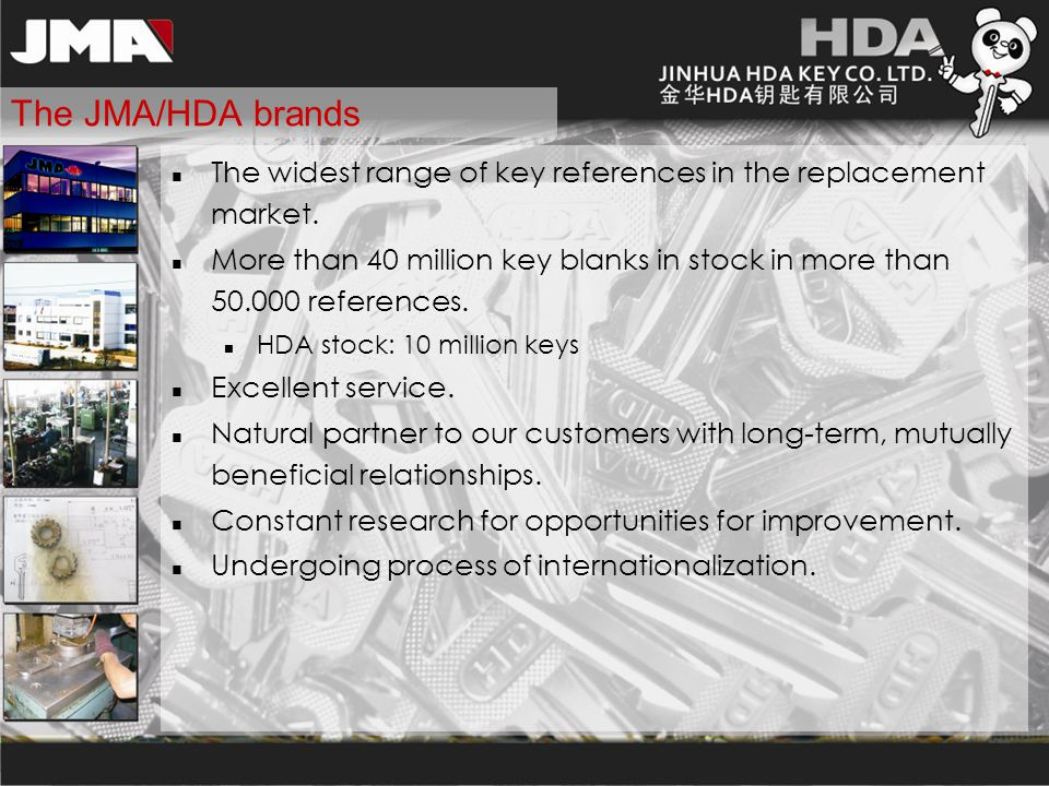 The JMA/HDA brands The widest range of key references in the replacement market.