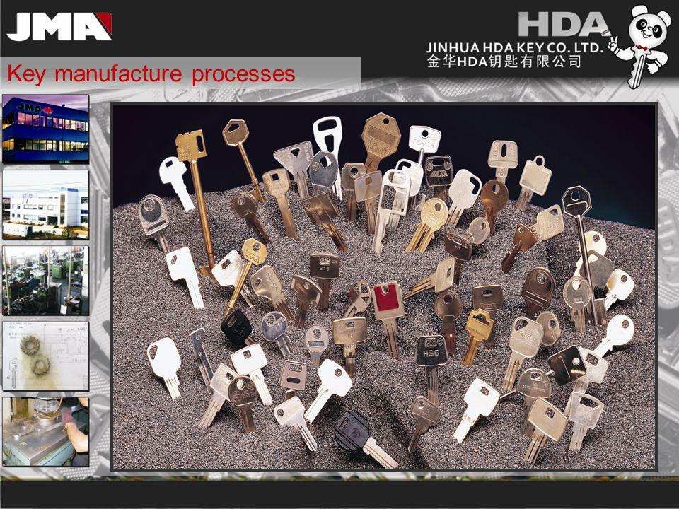 Key manufacture processes