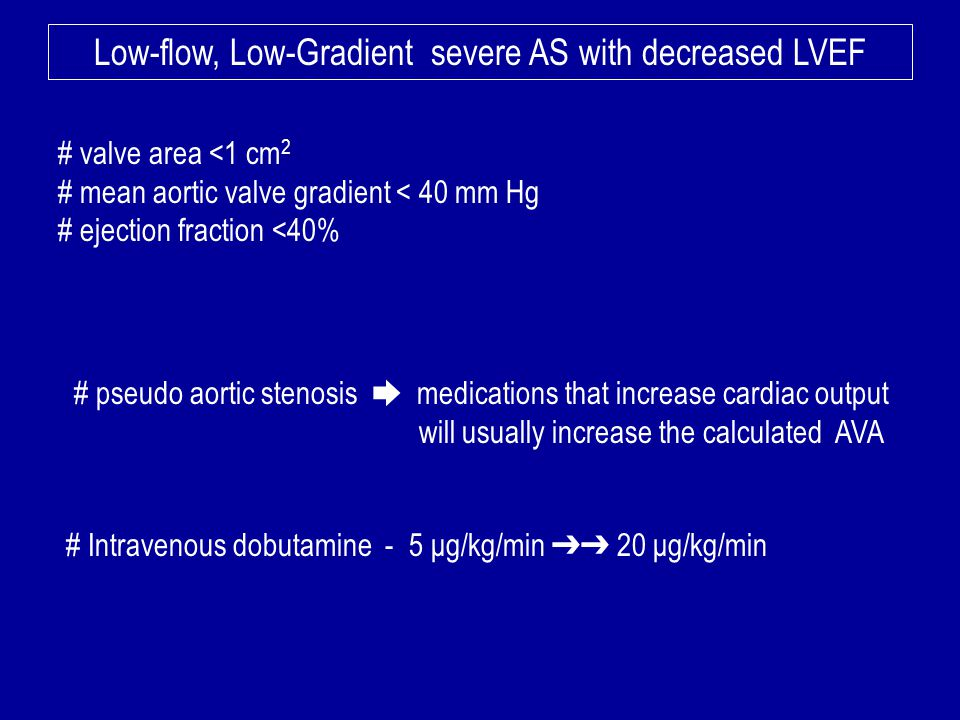 Low-flow, Low-Gradient severe AS with decreased LVEF