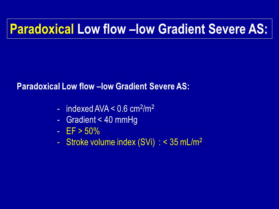 Paradoxical Low flow –low Gradient Severe AS: