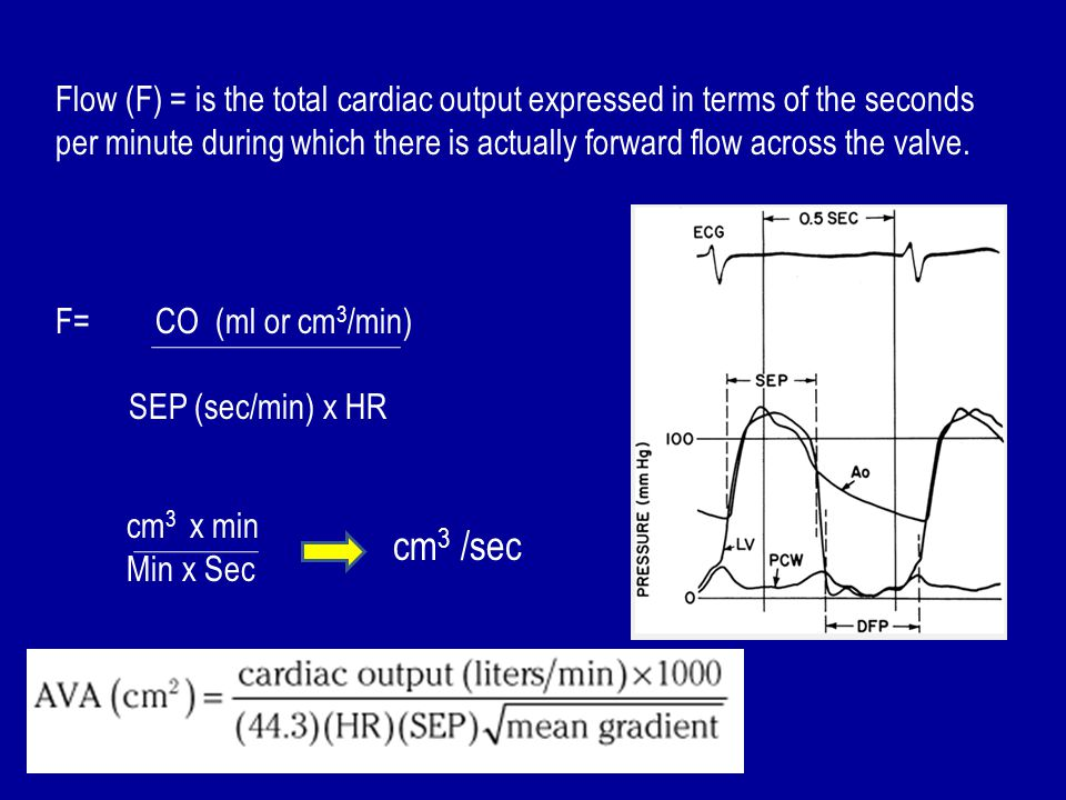 Flow (F) = is the total cardiac output expressed in terms of the seconds per minute during which there is actually forward flow across the valve.