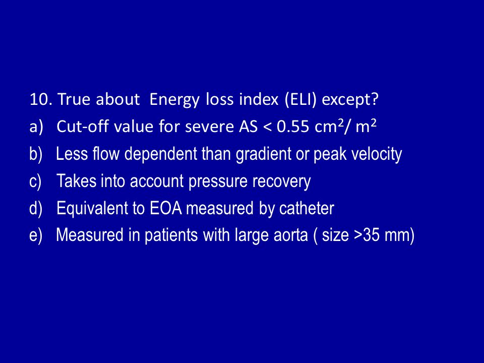 10. True about Energy loss index (ELI) except