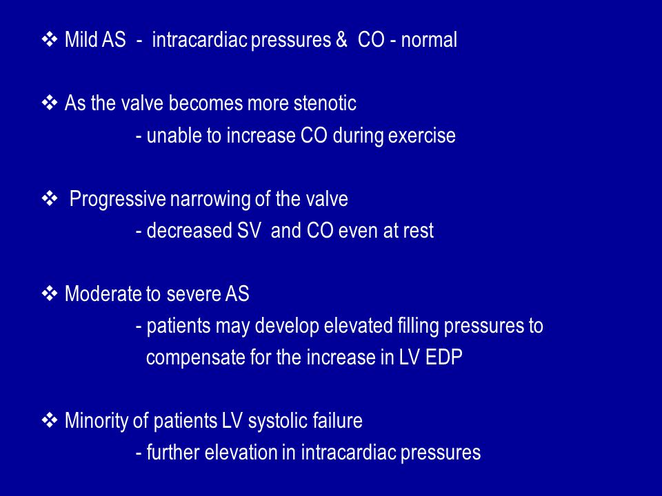 Mild AS - intracardiac pressures & CO - normal