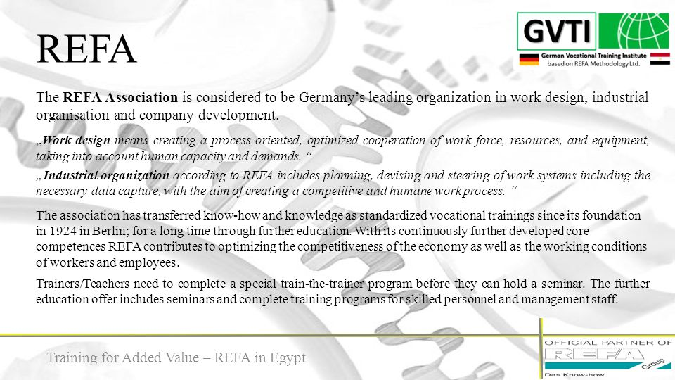 REFA The REFA Association is considered to be Germany's leading organization in work design, industrial organisation and company development.
