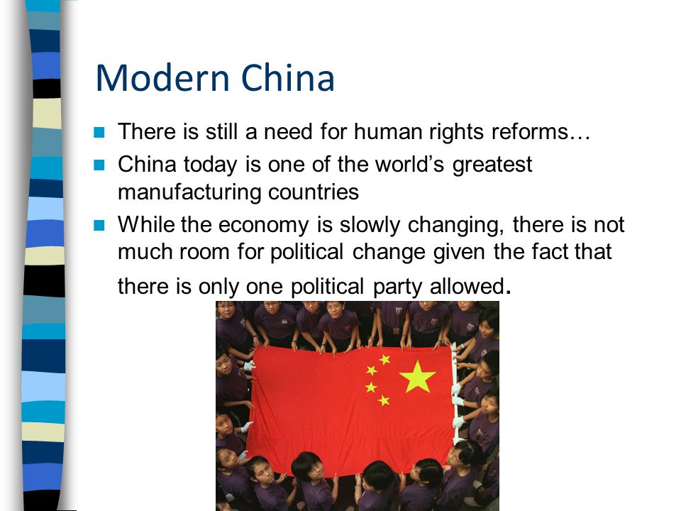 Modern China There is still a need for human rights reforms…