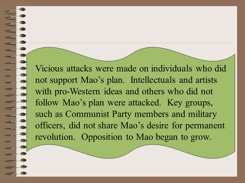 Vicious attacks were made on individuals who did not support Mao's plan.