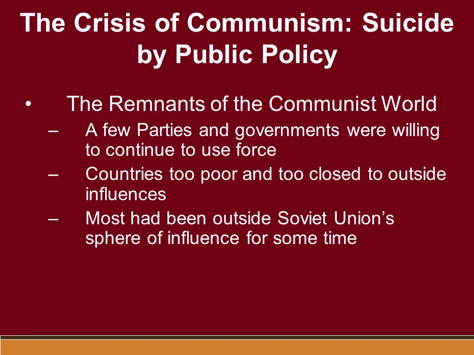 The Crisis of Communism: Suicide by Public Policy
