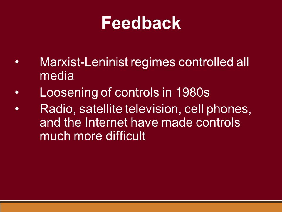 Feedback Marxist-Leninist regimes controlled all media