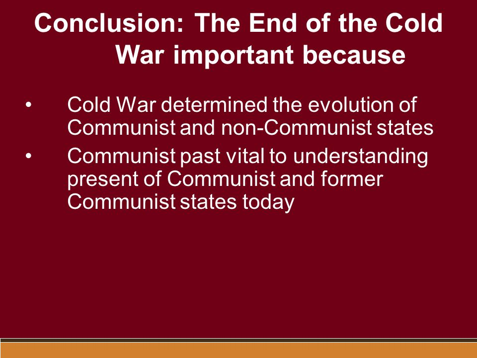 Conclusion: The End of the Cold War important because