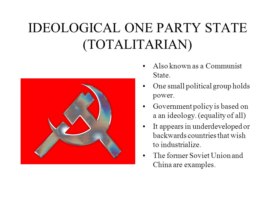 IDEOLOGICAL ONE PARTY STATE (TOTALITARIAN) - ppt video ...
