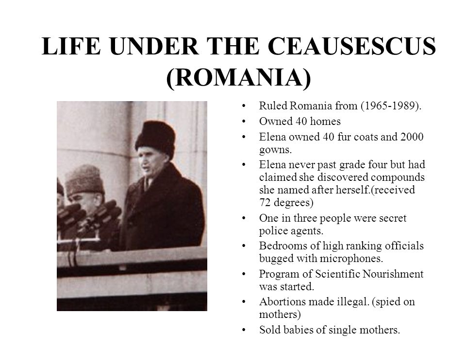 LIFE UNDER THE CEAUSESCUS (ROMANIA)