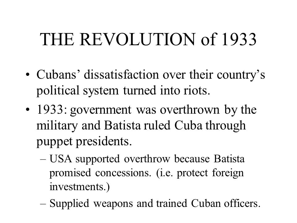 THE REVOLUTION of 1933 Cubans' dissatisfaction over their country's political system turned into riots.