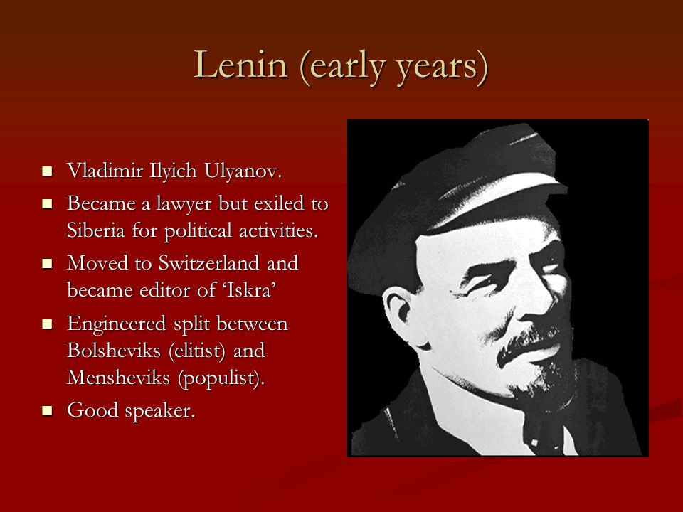 Lenin (early years) Vladimir Ilyich Ulyanov.