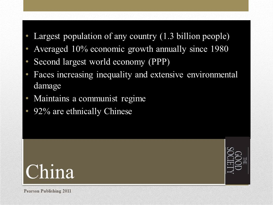 China Largest population of any country (1.3 billion people)