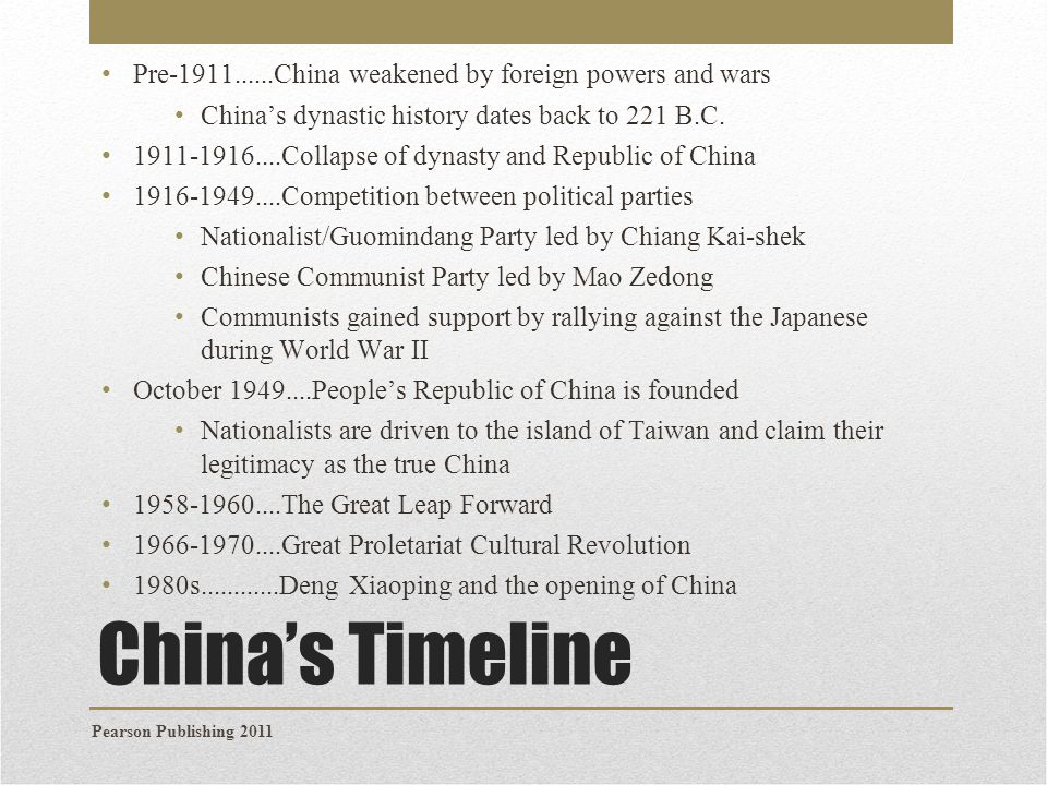 Pre-1911......China weakened by foreign powers and wars
