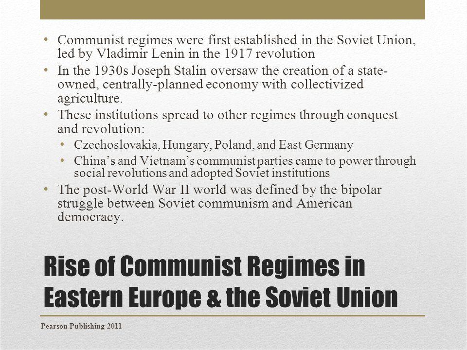 Rise of Communist Regimes in Eastern Europe & the Soviet Union