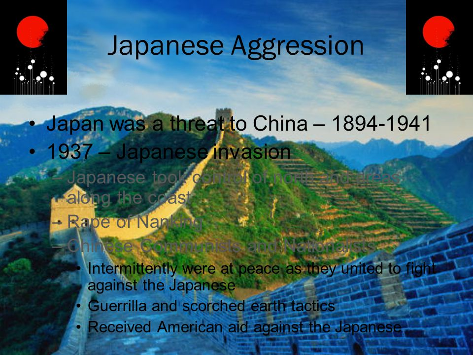 Japanese Aggression Japan was a threat to China – 1894-1941