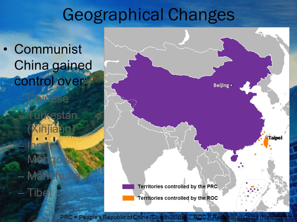 Geographical Changes Communist China gained control over: Chinese