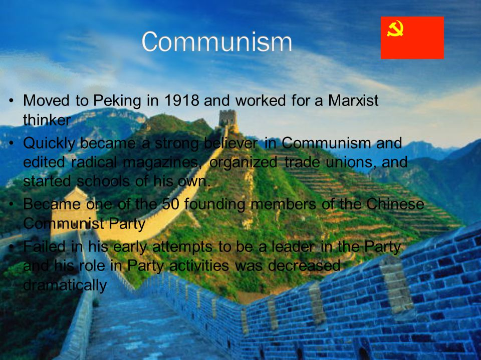 Communism Moved to Peking in 1918 and worked for a Marxist thinker