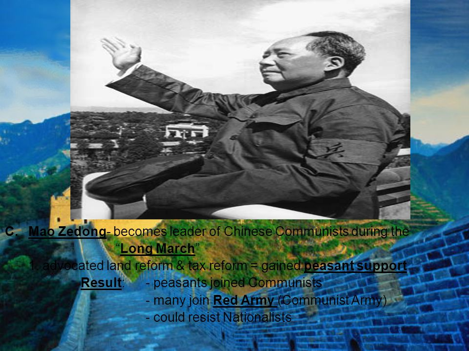 Mao Zedong- becomes leader of Chinese Communists during the