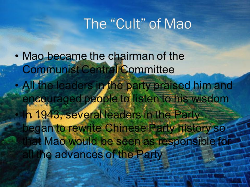 The Cult of Mao Mao became the chairman of the Communist Central Committee.