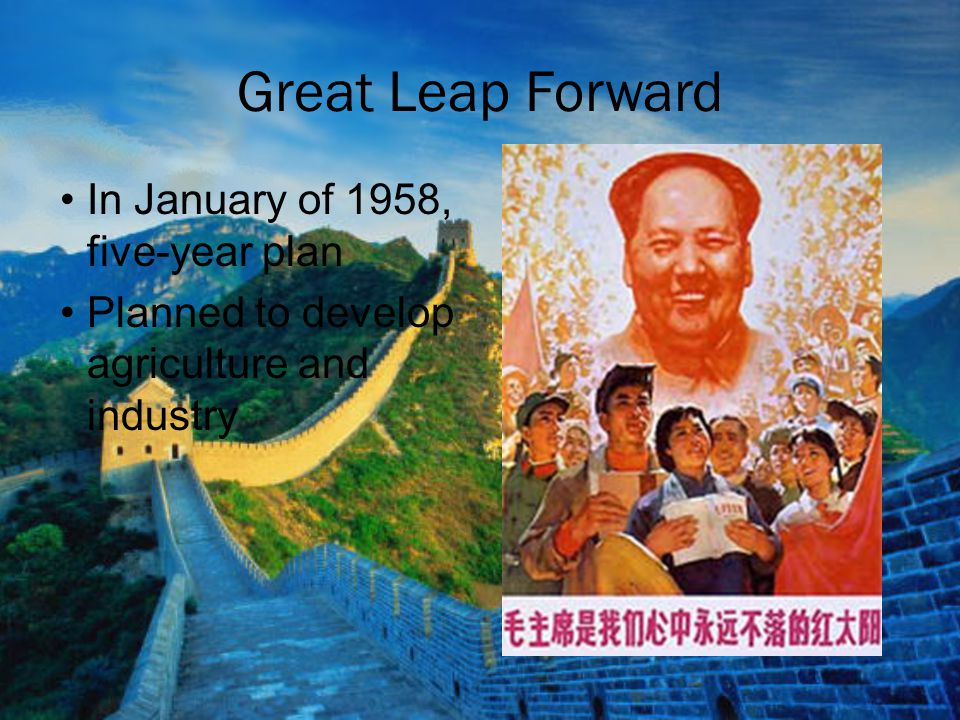 Great Leap Forward In January of 1958, five-year plan