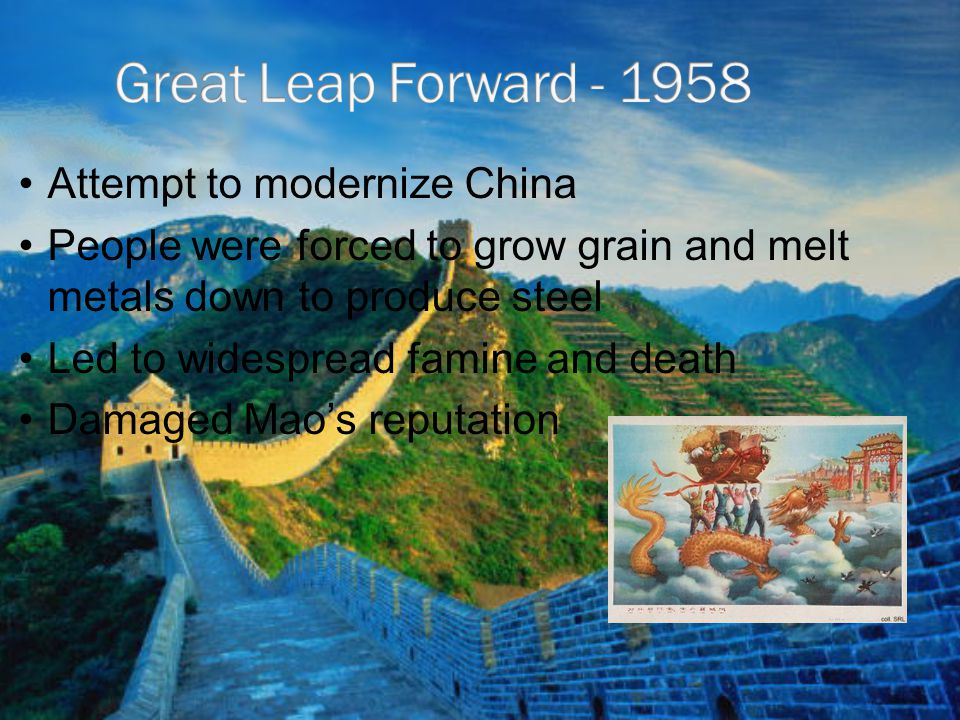 Great Leap Forward - 1958 Attempt to modernize China