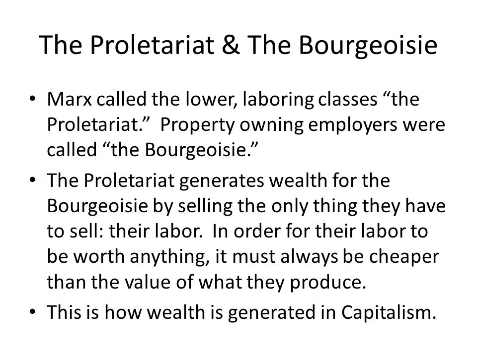 The Proletariat & The Bourgeoisie