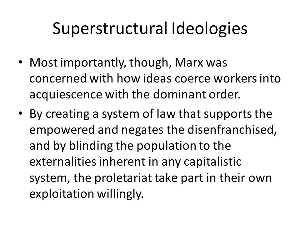 Superstructural Ideologies