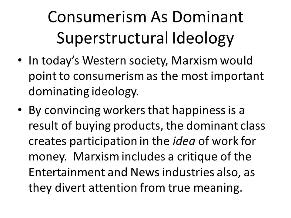 Consumerism As Dominant Superstructural Ideology