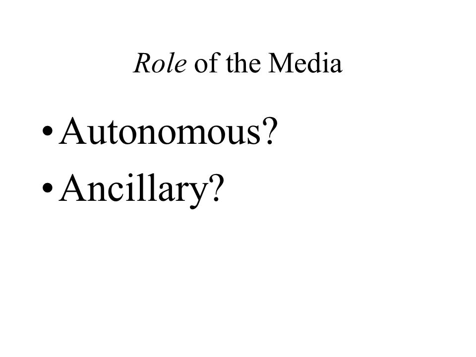 Role of the Media Autonomous Ancillary