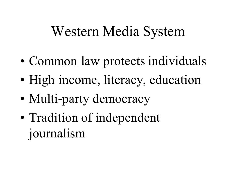 Western Media System Common law protects individuals