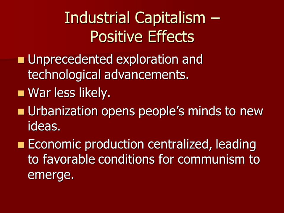 Industrial Capitalism – Positive Effects