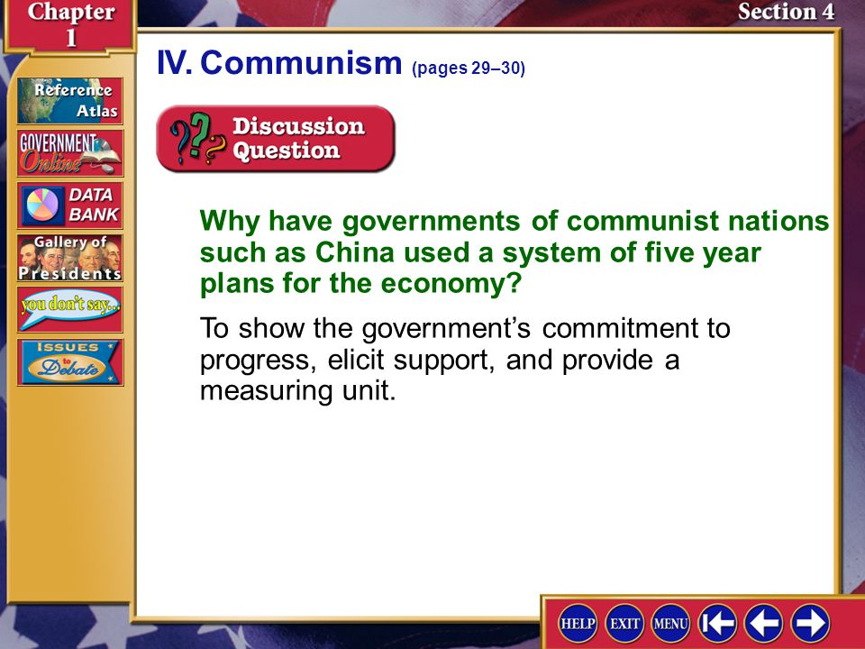 IV. Communism (pages 29–30) Why have governments of communist nations such as China used a system of five year plans for the economy