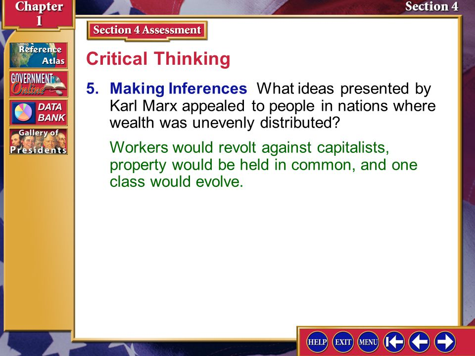 Critical Thinking 5. Making Inferences What ideas presented by Karl Marx appealed to people in nations where wealth was unevenly distributed