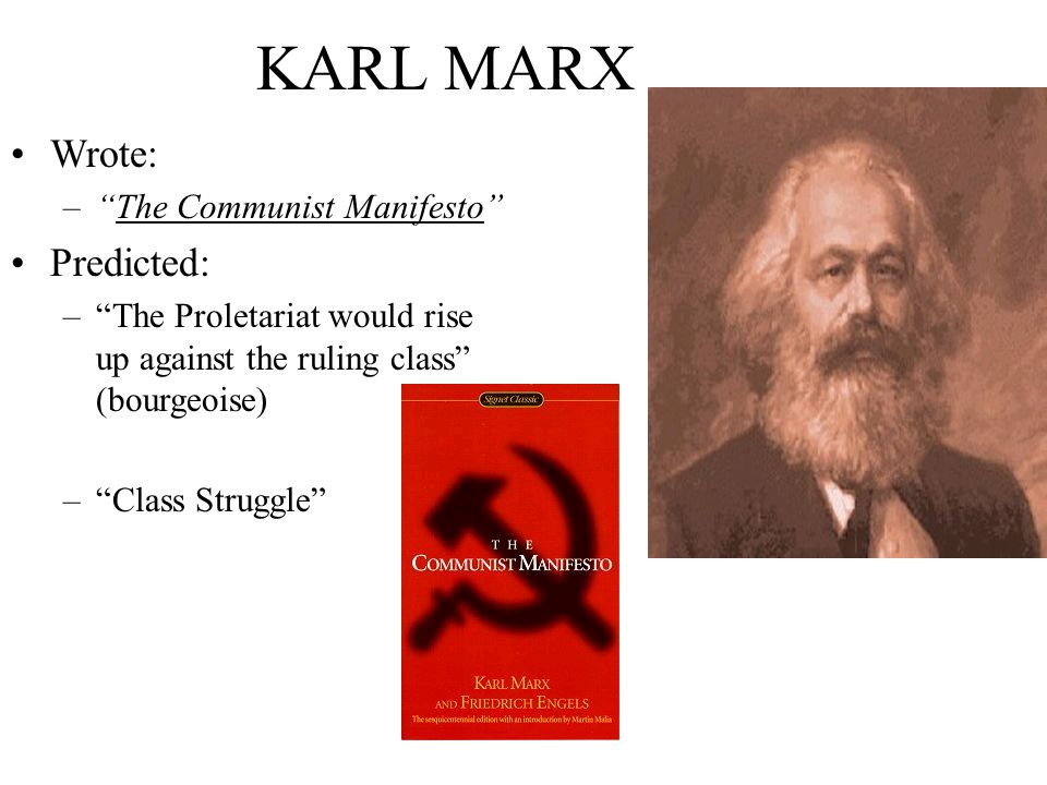 KARL MARX Wrote: Predicted: The Communist Manifesto